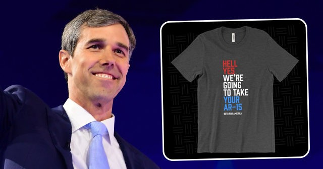 Beto O'Rourke Campaign Sells 'Hell Yes We're Going to Take Your AR-15' Shirts